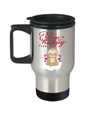 You Are My Happy Place Travel Mug With Lid Cute Sloth Anytime Gift For Her or Him Coffee Cup