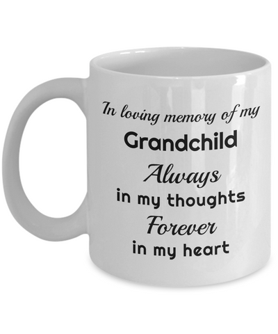 Image of In Loving Memory of My Grandchild Mug Always in My Thoughts Forever in My Heart Memorial Ceramic Coffee Cup