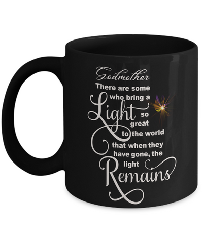 Godmother Memorial Some Bring a Light So Great It Remains Black Mug Gift In Loving Memory Cup