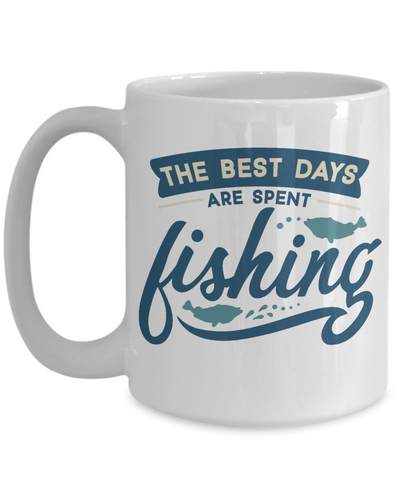 Best Days Are Spent Fishing Coffee Mug Fisherman Ceramic Cup