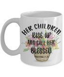 Best Gift for Mom Her Children Rise Up And Call Her Blessed Proverbs 31:28 Mother's Day gift