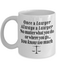 Funny Lawyer Gifts Once a Lawyer Always a Lawyer...  Lawyer Retirement Gift Mug