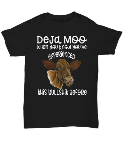 Image of Deja Moo Cow Shirt Gift You've Experienced This Bullshit Before Novelty Tee