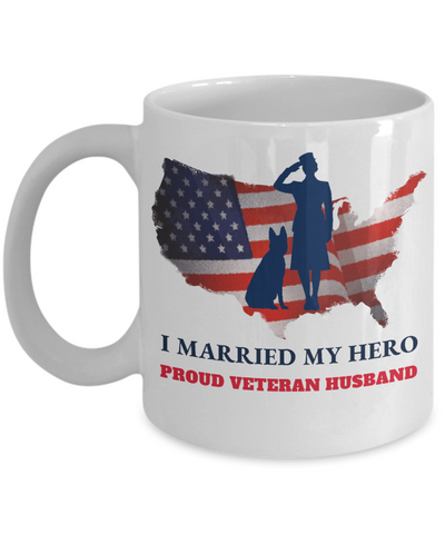 United States Proud Veteran Husband Mug Gift I Married My Hero Appreciation Coffee Cup