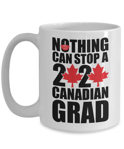 Nothing Can Stop a 2020 Canadian Grad Mug Gift Funny Canada Graduation Pandemic Year Cup