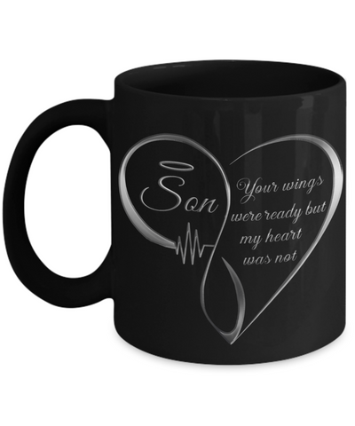 Son Memorial Heart Black Mug Your Wings Were Ready My Heart Was Not Keepsake Coffee Cup
