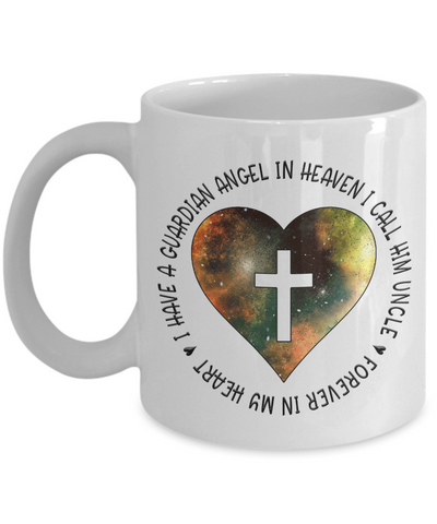 Remembrance Gift Mug I Have a Guardian Angel in Heaven I Call Him Uncle In Memory Memorial Keepsake Ceramic Coffee Mug