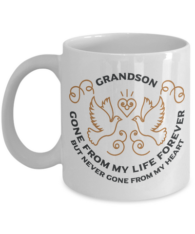 Grandson Memorial Gift Mug Gone From My Life Always in My Heart Remembrance Memory Cup