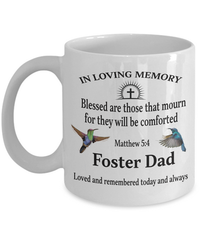 Image of Foster Dad Memorial Matthew 5:4 Blessed Are Those That Mourn Faith Mug They Will be Comforted Remembrance Gift Support and Strength Coffee Cup