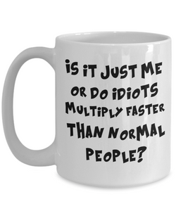 Funny Sarcastic Work Mug Idiots Multiply Faster Than Normal People Unique Novelty Birthday Gift Ceramic Coffee Cup