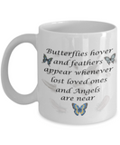 Memorial Gift Mug Butterflies..feathers appear whenever Angels are near Remembrance Mug