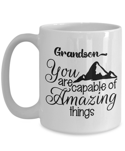 Grandson Mug Gift Capable of Amazing Things Inspirational Novelty Birthday Graduation Coffee Cup