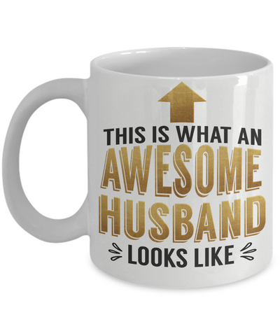 This is What an Awesome Husband Looks Like Gift Mug Fun Novelty Cup
