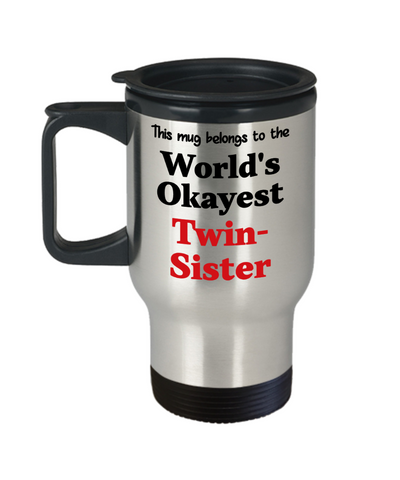 Image of World's Okayest Twin-Sister Insulated Travel Mug With Lid Family Gift Novelty Birthday Thank You Appreciation Coffee Cup