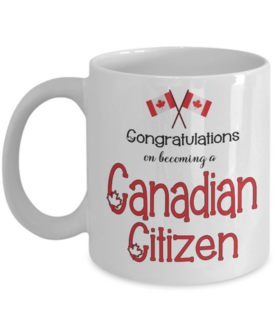 New Canada Citizen Mug Proud to Be Canadian Congratulations Novelty Citizenship Gift Ceramic Coffee Cup