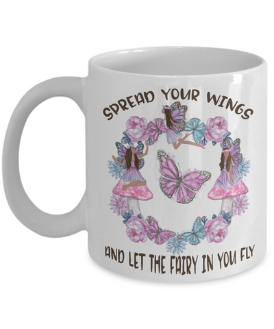 Spread Your Wings and Let The Fairy in You Fly Mug Gift for Brown Skinned Fairies Inspirational Graduation Birthday Cup