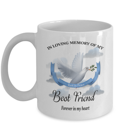 Best Friend Memorial Remembrance Mug Forever in My Heart In Loving Memory Bereavement Gift for Support and Strength Coffee Cup