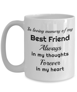 In Loving Memory of My Best Friend Mug Always in My Thoughts Forever in My Heart Memorial Ceramic Coffee Cup