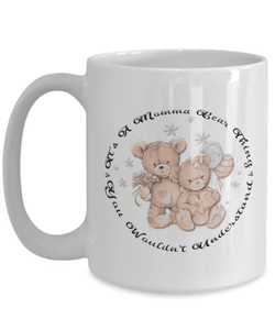 Gift for Mom, It's a Momma Bear Thing, You Wouldn't Understand. Teddy bear Gift for Mom
