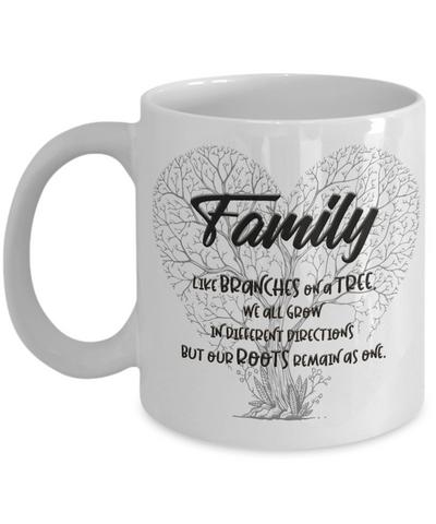 Family Like Branches on a Tree Mug Gift Grow But Roots Remain as One Coffee Cup