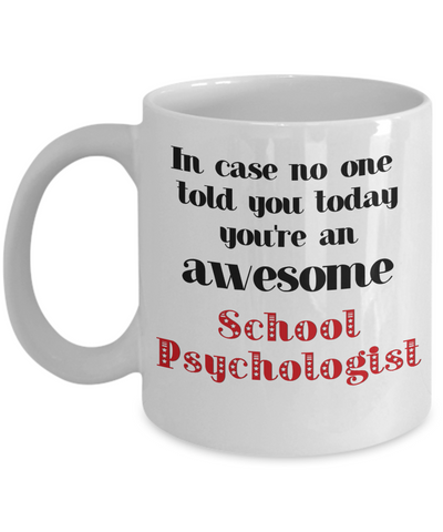 Image of School Psychologist Occupation Mug In Case No One Told You Today You're Awesome Unique Novelty Appreciation Gifts Ceramic Coffee Cup
