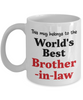 World's Best Brother-in-law Mug Occupational Gift Novelty Birthday Thank You Appreciation Ceramic Coffee Cup