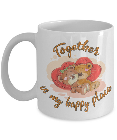 Together is My Happy Place Mug Cute Teddy Bear Gift For Her or Him Ceramic Coffee Cup