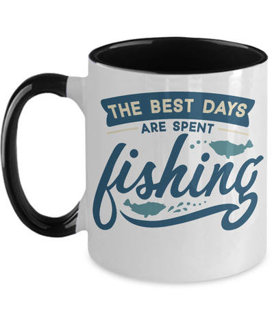 Best Days Are Spent Fishing Coffee Mug Fisherman Two Tone Ceramic Cup