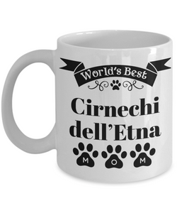 World's Best Cirnechi dell'Etna Dog Mom Mug Fun Novelty Birthday Gift Work Coffee Cup