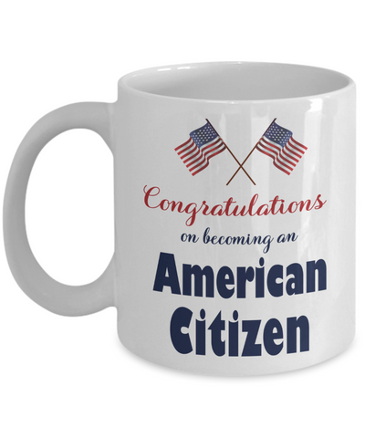 New American Citizen Mug Proud to Be American Congratulations Novelty USA Citizenship Gift Ceramic Coffee Cup