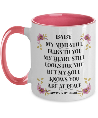 Baby Mug My Mind Still Talks to You Remembrance Floral Loving Memory Two-Toned Cup