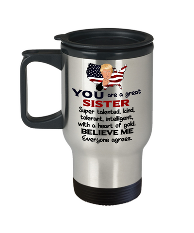 Funny Sister Trump Travel Mug Gift Heart of Gold Novelty Coffee Cup