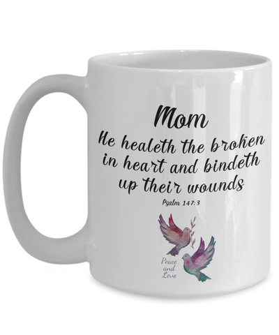 Faith Psalm 147:3 Bible Verse Mug To My Mom He Heals the Brokenhearted Christian Novelty Birthday Gifts Best Scripture Verse Quote Gifts Ceramic Coffee Tea Cup
