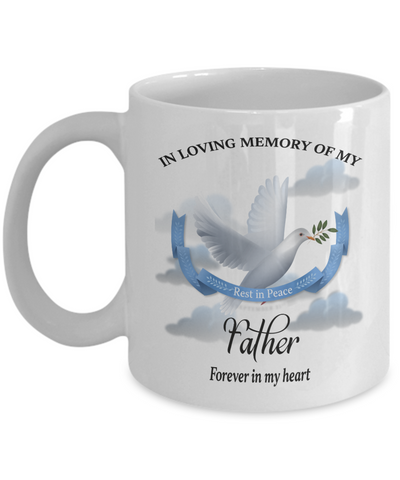 Father Memorial Remembrance Mug Forever in My Heart In Loving Memory Bereavement Gift for Support and Strength Coffee Cup