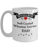 World's Best Soft Coated Wheaten Terrier Dad Wheaton Cup Unique Dog Mug Gifts