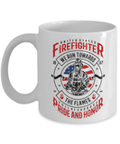 Firefighter Gift, United States Firefighter, We Run Towards The Flames,  Coffee Mug Gift