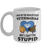 Funny Best Veterinarian Mug Gift Can't Fix Stupid Occupational Novelty Gift