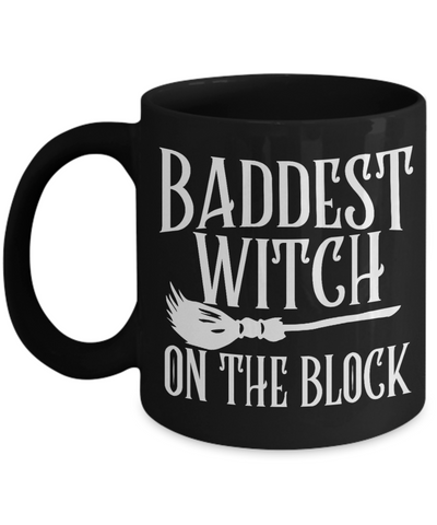Halloween Baddest Witch On Block Black Mug Funny Gift Spooky Haunted Novelty Coffee Cup