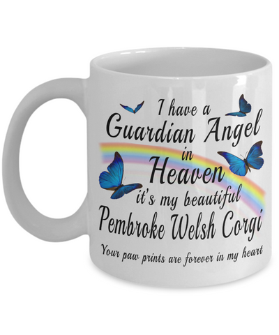 Pembroke Welsh Corgi In Memory Gift Mug I Have a Guardian Angel in Heaven Dog Remembrance Pet Memorial