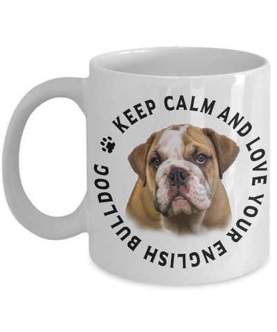 Image of Keep Calm and Love Your English Bulldog Ceramic Mug Gift for Dog Lovers
