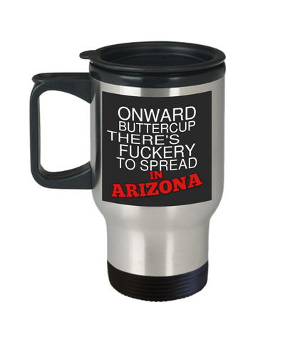 Onward Buttercup Arizona Travel Mug With Lid There's Fuckery to Spread Fun Unique Humor Quote Novelty Birthday Gifts 14 oz Coffee Cup