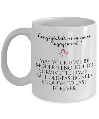 Congratulations Engagement Gift Mug May Your Love Be Old-Fashioned Enough To Last Forever Bridal Shower Ceramic Coffee Cup