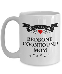 World's Best Redbone Coonhound Mom Cup Unique Ceramic Dog Coffee Mug Gifts