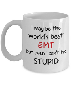 EMT Occupation Travel Mug With Lid Funny World's Best Can't Fix Stupid Unique Novelty Birthday Christmas Gifts Coffee Cup