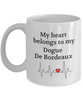 My Heart Belongs to My Dogue De Bordeaux Mug Dog Lover Novelty Birthday Gifts Unique Work Ceramic Coffee Gifts for Men Women
