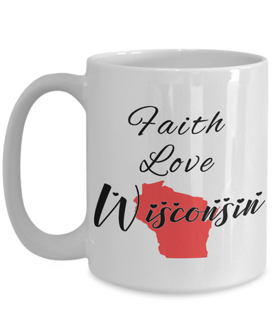 Image of Patriotic USA Gift Mug Faith Love Wisconsin Unique Novelty Birthday Christmas Ceramic Coffee Tea Cup