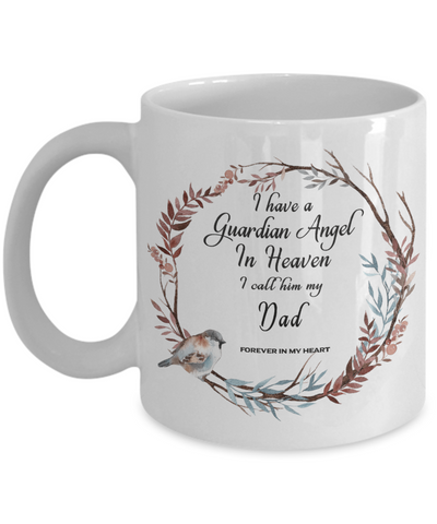 In Remembrance Gift Mug I Have a Guardian Angel in Heaven I Call Him My Dad Forever in My Heart for Father Memory Ceramic Coffee Cup