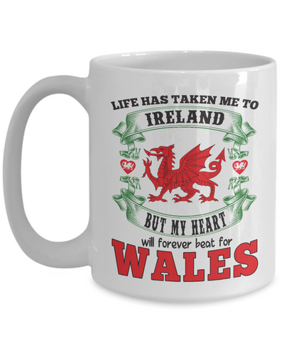 Life Took Me To Ireland My Heart Forever Beats For Wales Mug Gift Welsh Patriotism Novelty Cup