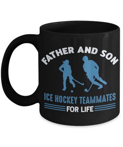 Father and Son Ice Hockey Teammates For Life Black Mug Gift Novelty Birthday Ceramic Coffee Cup