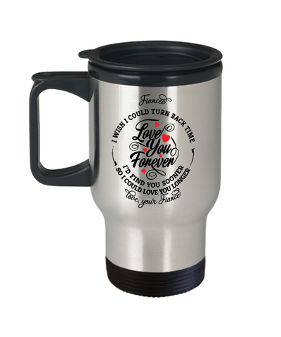 Fiancee Turn Back Time Travel Mug Love You Forever Anniversary Cup